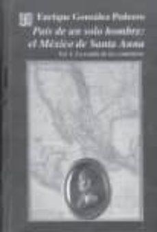 Cdaea.es Pais De Un Solo Hombre: El Mexico De Santa Anna Vol.ii (La Socied Ad Del Fuego Cruzado 1829-1836) Image