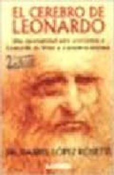 Upgrade6a.es El Cerebro De Leonardo : Una Oportunidad Para Acercarnos A Leonar Do Da Vinci Y A Nosotros Mismos Image