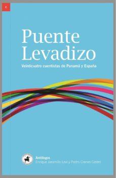 PUENTE LEVADIZO: VEINTICUATRO CUENTISTAS DE PANAMA Y ESPAÑA - VV.AA.   Adahalicante.org