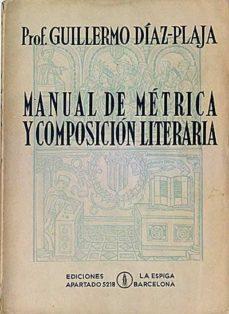 MANUAL DE MÉTRICA Y COMPOSICIÓN LITERARIA - GUILLERMO, DÍAZ-PLAJA | Triangledh.org