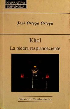 KHOL : LA PIEDRA RESPLANDECIENTE - JOSE, ORTEGA ORTEGA   Triangledh.org
