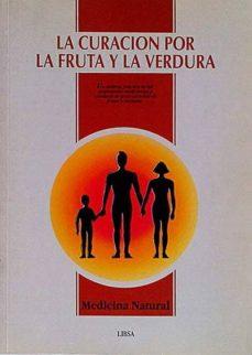 LA CURACIÓN POR LA FRUTA Y LA VERDURA - VVAA | Triangledh.org