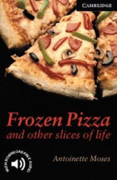 Descarga un audiolibro gratis hoy FROZEN PIZZA AND OTHER SLICES OF LIFE (LEVEL 6)