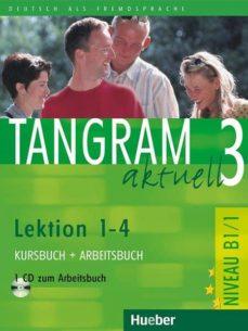 tangram aktuell 3: lektion 1-4: kursbuch + arbeistbuch (niveau b1 /1) (incluye audio cd + glosario xxl)-9783192018183