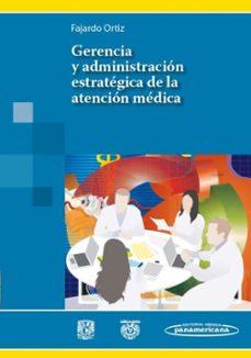 Descargas de libros de audio gratis para iPod GERENCIA Y ADMINISTRACION ESTRATEGICA DE LA ATENCION MEDICA de G. FAJARDO ORTIZ (Spanish Edition)