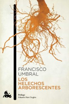 los helechos arborescentes-francisco umbral-9788408064183