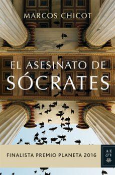 Libros para descargar gratis para ipod. EL ASESINATO DE SOCRATES (FINALISTA PREMIO PLANETA 2016) de MARCOS CHICOT 9788408163183 RTF ePub iBook