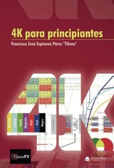 Descargar libro en inglés con audio. 4K PARA PRINCIPIANTES de FRANCISCO JOSÉ ESPINOSA PÉREZ