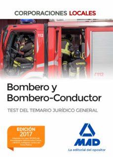 bombero y bombero-conductor. test del temario jurídico general-9788414203583