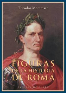 figuras de la historia de roma-theodor mommsen-9788415177883