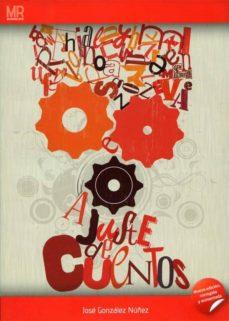 Descargas gratuitas de libros electrónicos para netbooks AJUSTE DE CUENTOS de JOSE GONZALEZ NUÑEZ in Spanish 9788415387183