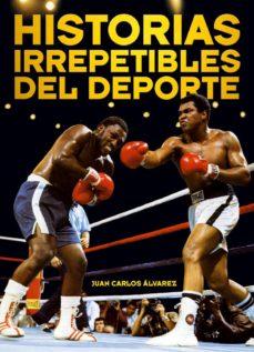 historias irrepetibles del deporte-juan carlos alvarez-9788415405283