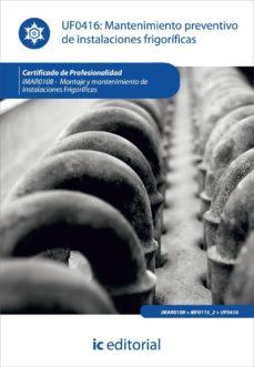 (i.b.d.)mantenimiento preventivo de instalaciones frigorificas: montaje y  mantenimiento de instalacion-9788415648383