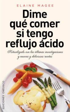 dime que comer si tengo reflujo acido-elaine magee-9788415968283