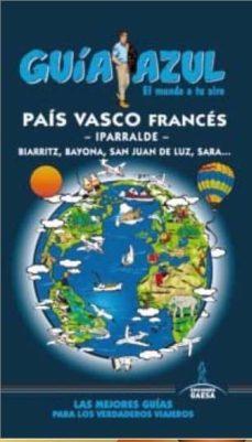 país vasco frances 2015 (guia azul)-iñigo boulandier frade-9788416408283