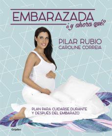 embarazada, ¿y ahora qué? (ebook)-pilar rubio-caroline correia-9788416449583
