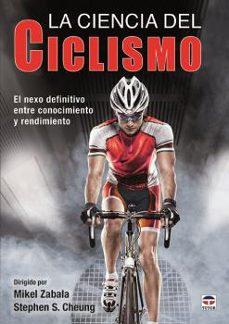 la ciencia del ciclismo: el nexo definitivo entre conocimiento y rendimiento-9788416676583