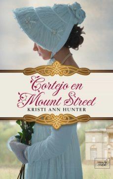 Descarga gratuita de google books online. CORTEJO EN MOUNT STREET (SERIE HAWTHORNE HOUSE 3) de KRISTI ANN HUNTER