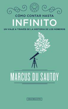 como contar hasta infinito: un viaje a traves de la historia de los numeros-marcus du sautoy-9788417059583