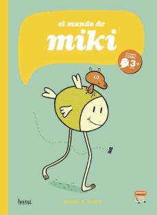 Enlaces de descarga de libros electrónicos gratuitos de Rapidshare EL MUNDO DE MIKI 9788417178383 de MIGUEL B. NUÑEZ (Literatura española)