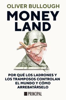 Audiolibros gratis en descargas de cd MONEYLAND:POR QUÉ LOS LADRONES Y LOS TRAMPOSOS CONTROLAN EL MUNDO de OLIVER BULLOUGH MOBI