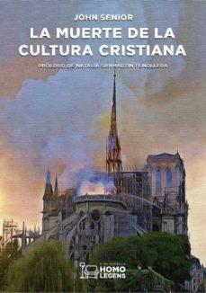 Descargar LA MUERTE DE LA CULTURA CRISTIANA gratis pdf - leer online