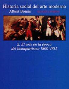 Inmaswan.es Historia Social Del Arte Moderno: El Arte En La Epoca Del Bonapar Tismo Nd/aed Image