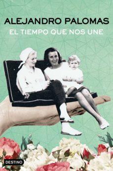 el tiempo que nos une (ebook)-alejandro palomas-9788423350483