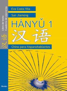 Descarga gratuita de libros de texto en inglés HANYU 1. LIBRO DE TEXTO CUADERNO DE EJERCICIOS (CHINO PARA HISPA NOBLANTES) 9788425423383 in Spanish de EVA COSTA, SUN JIAMENG