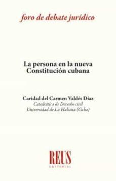 Descargar libros electrónicos ebooks gratuitos en pdf PERSONA EN LA NUEVA CONSTITUCION CUBANA ePub PDF PDB