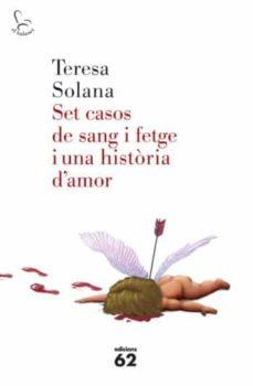 Descargar libro de google books SET CASOS DE SANG I FETGE I UNA HISTÒRIA D AMOR