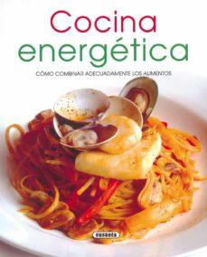 cocina energetica: como combinar adecuadamente los alimentos-9788430570683