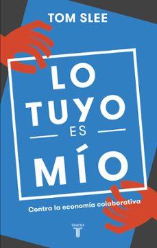 lo tuyo es mio: contra la economia colaborativa-tom slee-9788430618583