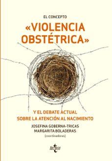 Foros ebooks gratis descargar EL CONCEPTO VIOLENCIA OBSTÉTRICA Y EL DEBATE ACTUAL SOBRE LA ATEN CIÓN AL NACIMIENTO