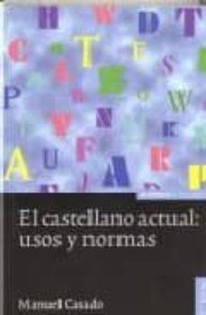 Followusmedia.es El Castellano Actual, Usos Y Normas (7ª Ed) Image
