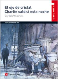 Descargar EL OJO DE CRISTAL, CHARLIE SALDRA ESTA NOCHE, EDUCACION PRIMARIA gratis pdf - leer online