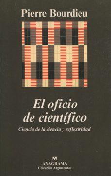 el oficio de cientifico: ciencia de la ciencia y reflexividad-pierre bourdieu-9788433961983