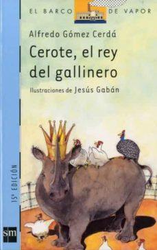 cerote, el rey del gallinero-alfredo gomez cerda-9788434877283