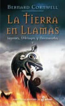 la tierra en llamas: sajones, vikingos y normandos v-bernard cornwell-9788435062183