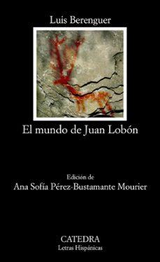 Descargar libros gratis en linea mp3 EL MUNDO DE JUAN LOBON 9788437627083 DJVU RTF PDF de LUIS BERENGUER