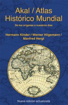 atlas historico mundial: de los origenes hasta nuestros dias-werner hilgemann-manfred hergt-hermann kinder-9788446028383
