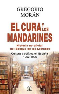 el cura y los mandarines: historia no oficial del bosque de los letrados-gregorio moran-9788446041283