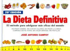 la dieta definitiva: el metodo para adelgazar mas eficaz del mund o-jose antonio campoy-9788460749783