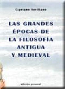 LAS GRANDES EPOCAS DE LA FILOSOFIA ANTIGUA Y MEDIEVAL - CIPRIANO SEVILLANO | Adahalicante.org
