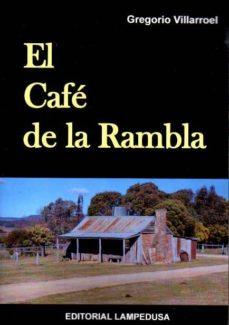 EL CAFÉ DE LA RAMBLA - GREGORIO VILLAROEL | Adahalicante.org