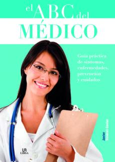 El mejor vendedor de libros electrónicos pdf descarga gratuita EL ABC DEL MEDICO de JAVIER VENDRELL COVISA 9788466224383 ePub PDB CHM