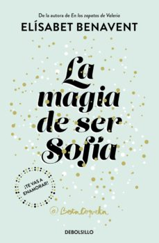 Descargas de libros electrónicos gratis para kobo LA MAGIA DE SER SOFÍA (BILOGÍA SOFÍA 1) en español DJVU de ELISABET BENAVENT 9788466343183