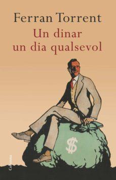 Audiolibro gratuito para descargar UN DINAR UN DIA QUALSEVOL de FERRAN TORRENT ePub (Literatura española) 9788466419383