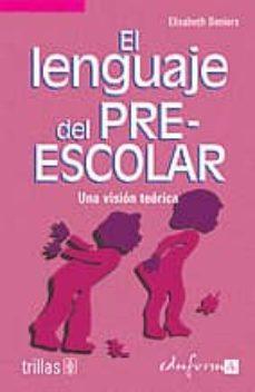 Encuentroelemadrid.es Pedagogia Para La Infancia 4: El Lenguaje Del Preescolar: Una Vis Ion Teorica Image