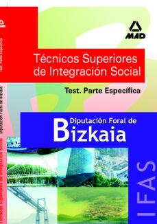 test tecnicos superiores de integracion social de la diputacion f oral de bizkaia: parte especifica-beatriz moya de la rubia-9788466560283